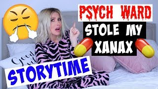 PSYCH WARD STOLE MY XANAX STORYTIME   CHANNON ROSE by Channon Rose