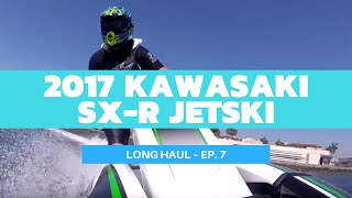 2. 2017 Kawasaki SX-R JetSki Review (Finally!) - Long Haul Ep. 7