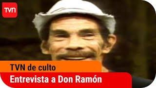 La inolvidable entrevista a Don Ramón   TVN de culto