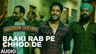 "T-Series presents the full songs (audio) Baaki Rab Pe Chhod De from the upcoming Bollywood movie ""Lucknow Central"" starring Farhan Akhtar, Diana Penty, Gippy Grewal, Ronit Roy, Deepak Dobriyal, InaamUlHaq & Rajesh Sharma. The movie is produced by Viacom18 Motion Pictures, Monisha Advani, Madhu G Bhojwani & Nikkhil Advani. Directed by Ranjit Tiwari and written by Aseem Arora. The film is scheduled to release on the 15th September 2017.Get it on iTunes - http://bit.ly/Lucknow-Central-iTunesAlso, Stream it on,Hungama - http://bit.ly/Lucknow-Central-HungamaSaavn - http://bit.ly/Lucknow-Central-SaavnApple Music - http://bit.ly/Lucknow-Central-Apple-MusicGaana - http://bit.ly/Lucknow-Central-GaanaGoogle Play - http://bit.ly/Lucknow-Central-Google-PlaySong: Baaki Rab Pe Chhod De Singer: Brijesh Shandllya, Arman Hasan, Vayu, Tanishk  Bagchi Music: Tanishk Bagchi Lyrics: Kumaar Music Label: T-Series:::Additional Credits:::Programming -Sourav Roy.Mixed & Mastered By Eric Pillai(Future Sound Of Bombay ) Mix Assistant Engineers - Michael Edwin Pillai & Lucky.  ___Enjoy & stay connected with us!► Subscribe to T-Series: http://bit.ly/TSeriesYouTube► Like us on Facebook: https://www.facebook.com/tseriesmusic► Follow us on Twitter: https://twitter.com/tseries► Follow us on Instagram: http://bit.ly/InstagramTseries"