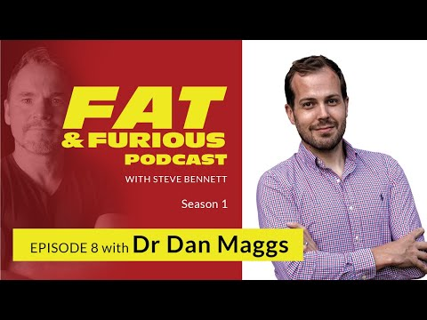 Natural Fats Are Not The Enemy | Dr Dan Maggs | Fat & Furious Ep 8