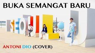 Buka Semangat baru  - Antoni Dio Cover KOREA