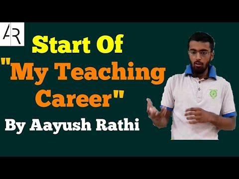 Must Watch_Start Of My Teaching Career-By Aayush Rathi