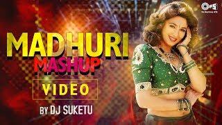 Video Madhuri Mashup by DJ Suketu   Full Song Video   Madhuri Dixit   Bollywood Songs Mashup 2018 MP3, 3GP, MP4, WEBM, AVI, FLV Mei 2018