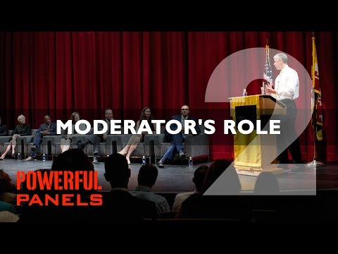 moderate - Welcome to the second video in the 7-part video e-course on Powerful Panels: How to Moderate a Lively and Informative Panel Discussion with professional pane...