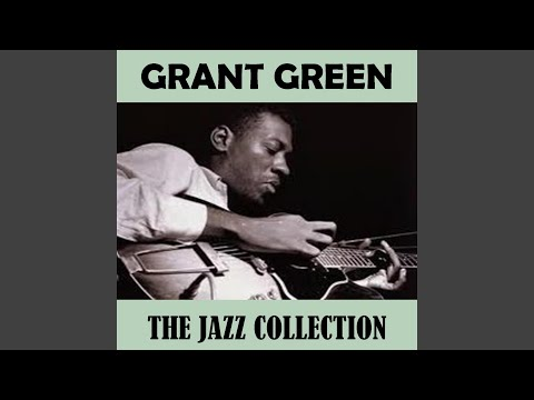 Grant Green – Green Blues (Full Album)