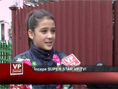 Începe SUPER STAR VP TV!