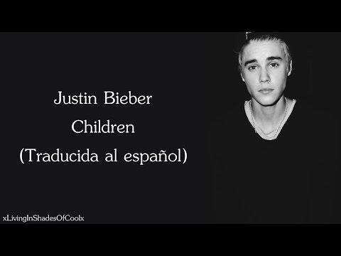 Justin Bieber - Children (Traducida al español)