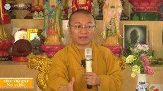 Văn hóa Táo quân xưa và nay - TT. Thích Nhật Từ - 02/02/2016