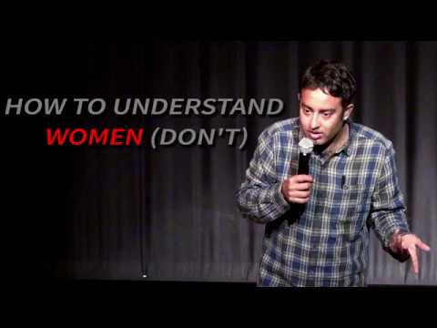 HOW TO UNDERSTAND WOMEN-STAND UP COMEDY BY AMAR