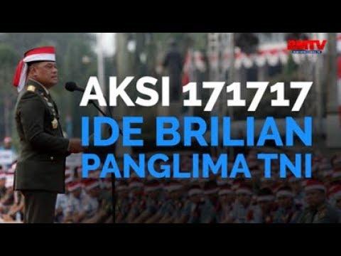 Aksi 171717, Ide Brilian Panglima TNI