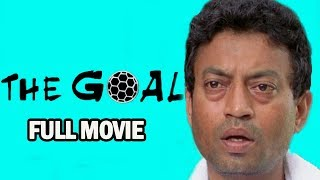Video The Goal 2018 New Released Full Hindi Dubbed Movie | Irfan Khan Movie | Latest Bollywood Movies 2018 MP3, 3GP, MP4, WEBM, AVI, FLV Juni 2018