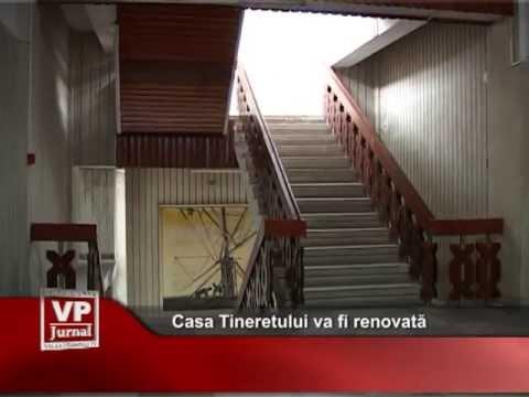 Casa Tineretului va fi renovată