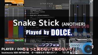 Snake Stick (A) / played by DOLCE. / beatmania IIDX INFINITAS