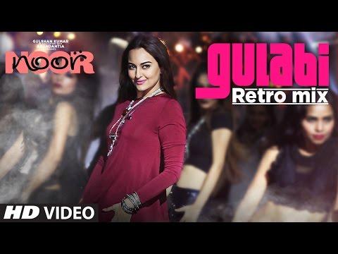 Video Gulabi Retro Mix | Noor | Sonakshi Sinha | Sonu Nigam | Mohammed Rafi | T-Series download in MP3, 3GP, MP4, WEBM, AVI, FLV January 2017