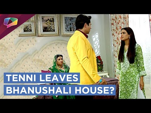 Tenni Is No More Staying In Bhanushali House Dil S
