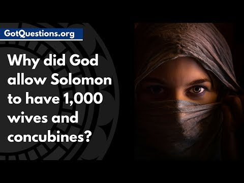 Why did God allow Solomon to have 1,000 wives and concubines? | GotQuestions.org
