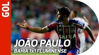 Gol de João Paulo   Bahia 1x1 Fluminense