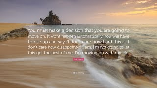 TOP 50 Moving On Quotes