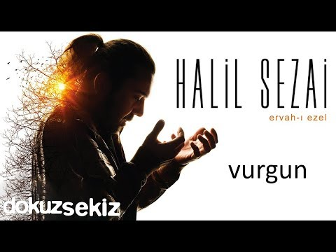 Halil Sezai – Vurgun