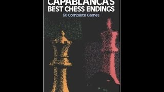 :Capablanca`s best chess endings by Chernev(audiobook) gm1,2