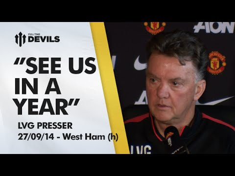 See Us In A Year%21 %7C Manchester United vs West Ham %7C Van Gaal Press Conference