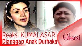 Video Beginilah Reaksi KUMALASARI Dianggap Anak Durhaka Oleh Ibundanya !! - OBSESI MP3, 3GP, MP4, WEBM, AVI, FLV Juli 2019