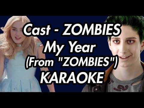 "Cast - ZOMBIES - My Year (From ""ZOMBIES"")(Karaoke Lyrics On Screen)"