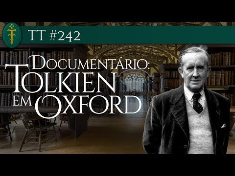 """TT #242 -  Documentário """"Tolkien em Oxford"""""""