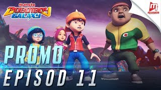 Video BoBoiBoy Galaxy - Promo Episod 11 (KHAMIS, 8 JUN, 5 PTG) MP3, 3GP, MP4, WEBM, AVI, FLV Juni 2018