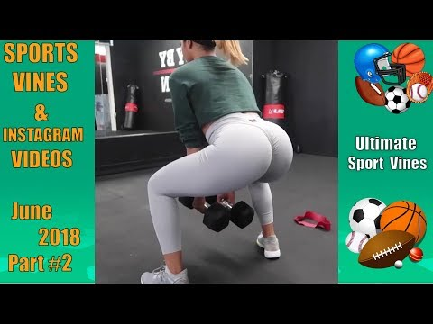 The BEST Sports Vines of June 2018  (Part 2) | With Titles (видео)