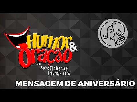 Msg de aniversário - HUMOR & ORAÇÃO -  MENSAGEM DE ANIVERSÁRIO