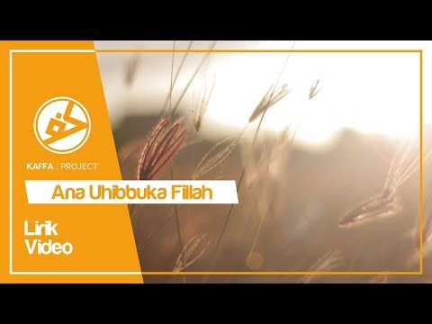 "Kaffa Project - Ana Uhibbuka Fillah ""COVER"" (Lyric / Lyric Video) Mp3"