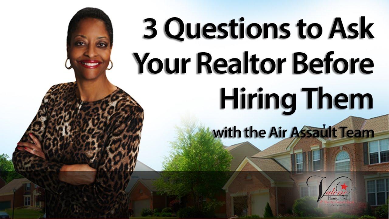 3 Questions You Should  Ask Before Hiring a Realtor