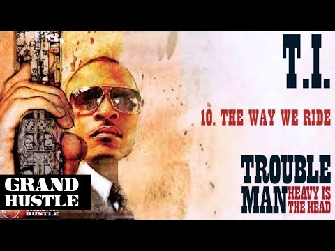 T.I. - The Way We Ride [Official Audio]