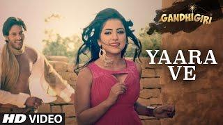 YAARA VE Video Song Gandhigiri Ankit Tiwari Sunidhi Chauhan