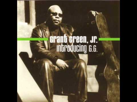 Can You Feel It - Grant Green, Jr.