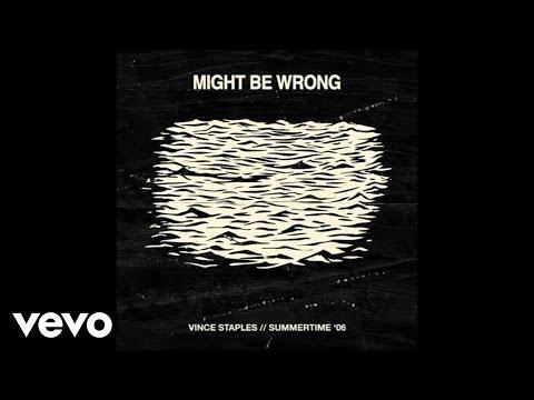Vince Staples - Might Be Wrong (Audio) ft. Haneef Talib aka GeNNo, eeeeeeee