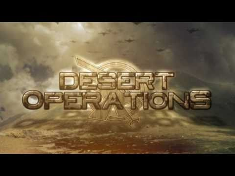 Desert Operations – Intro [HD]