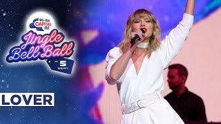 Taylor Swift - Lover (Live at Capital's Jingle Bell Ball 2019)   Capital