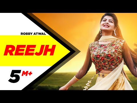 Reejh | Video | Robby Atwal | Latest Punjabi Song