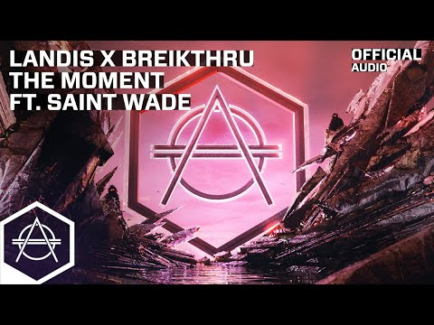 Landis x Breikthru - The Moment ft. Saint Wade (Official Audio)