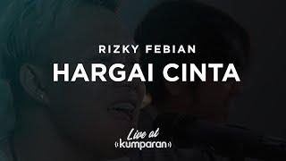 Hargai Cinta - Rizky Febian | #Liveatkumparan