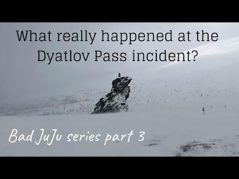 What really happened at the Dyatlov Pass? (Bad JuJu Series part 3)