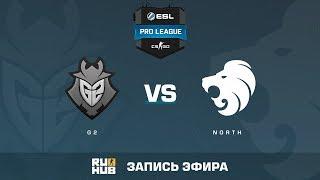 G2 vs North - ESL Pro League S6 EU - de_nuke [yXo, Enkanis]