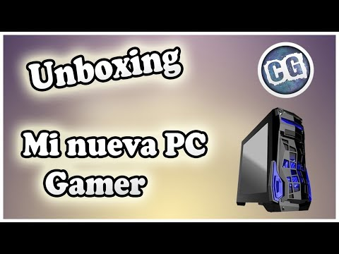 Unboxing Mi Nueva PC Gamer