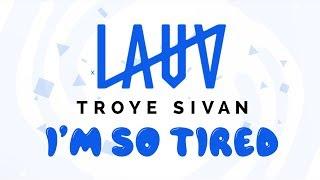 Lauv, Troye Sivan - i'm so tired... (Lyrics)