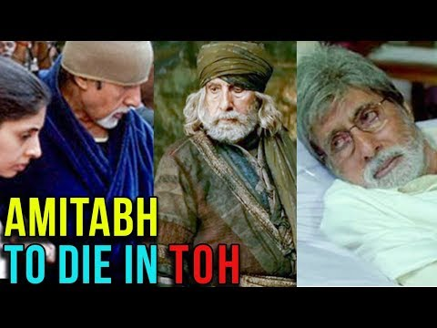 Amitabh Bachchan To Die In The Film Thugs Of Hindo