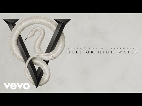 Bullet For My Valentine - Hell or High Water (Audio)