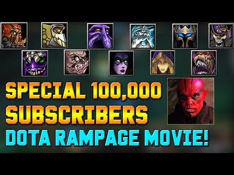 DOTA 100k SPECIAL - RAMPAGE MOVIE (TheBaltazarTV)